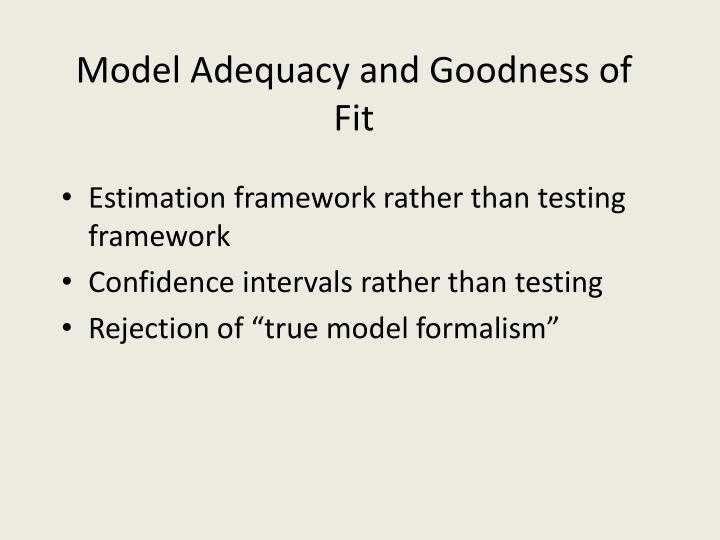Model Adequacy and Goodness of Fit