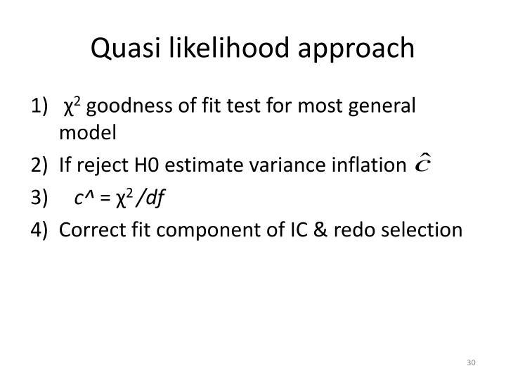 Quasi likelihood approach