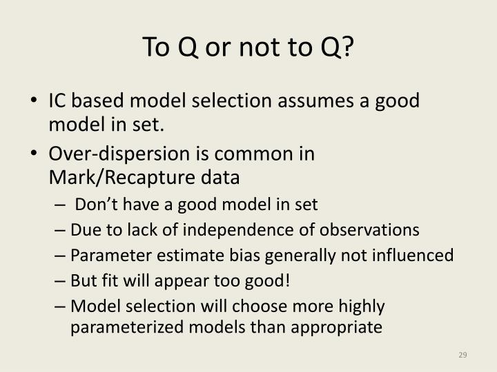 To Q or not to Q?