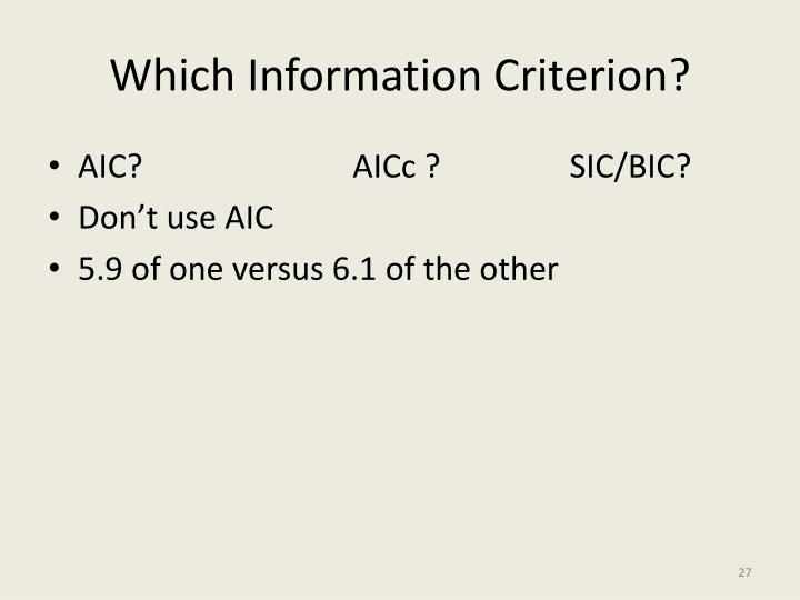 Which Information Criterion?