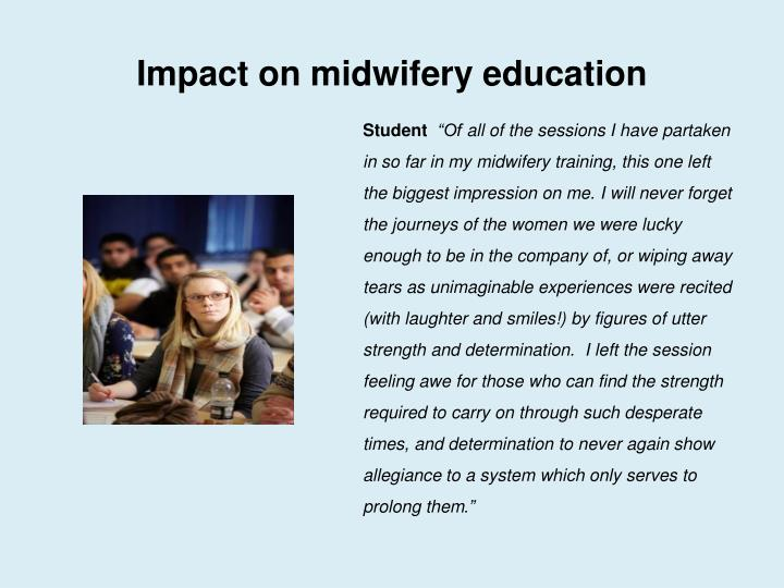 Impact on midwifery education