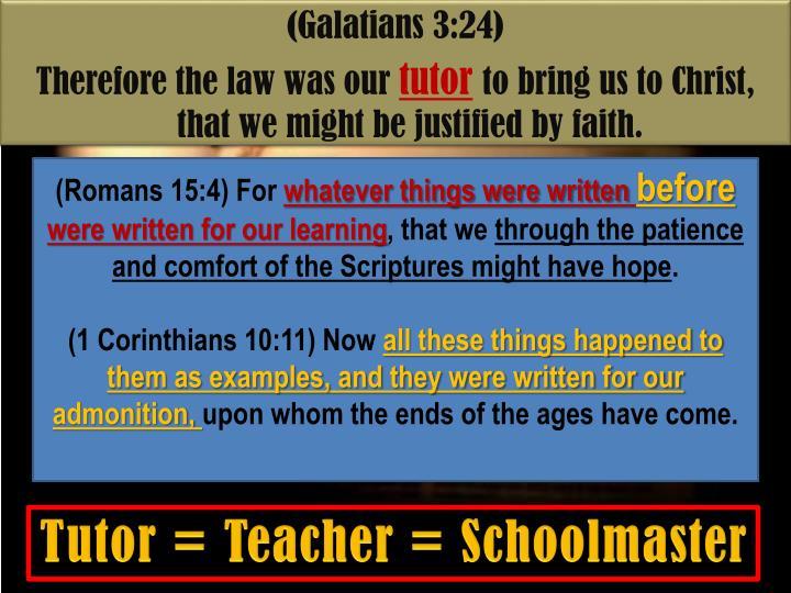 (Galatians 3:24)