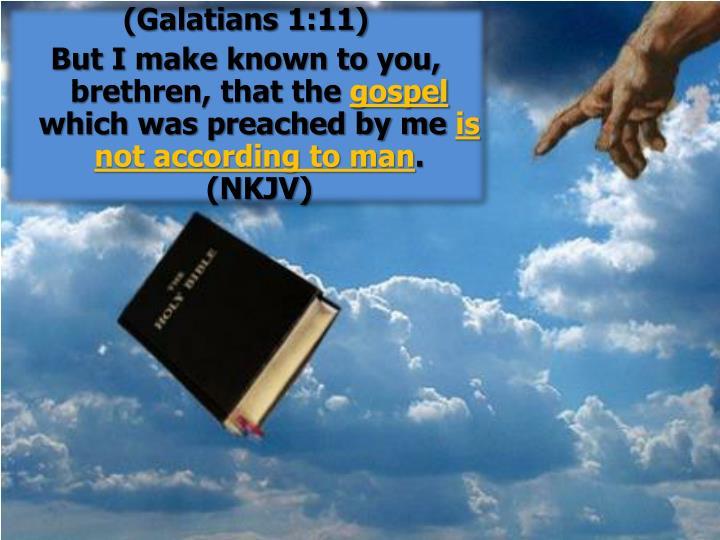 (Galatians 1:11)