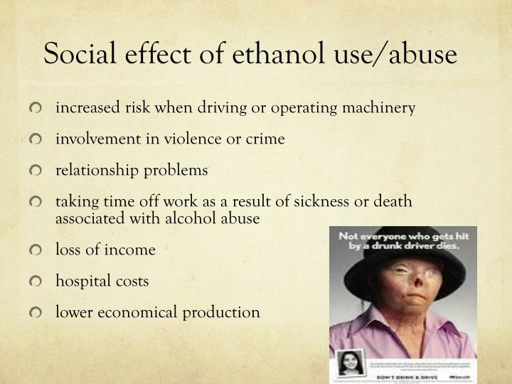 Social effect of ethanol use/abuse