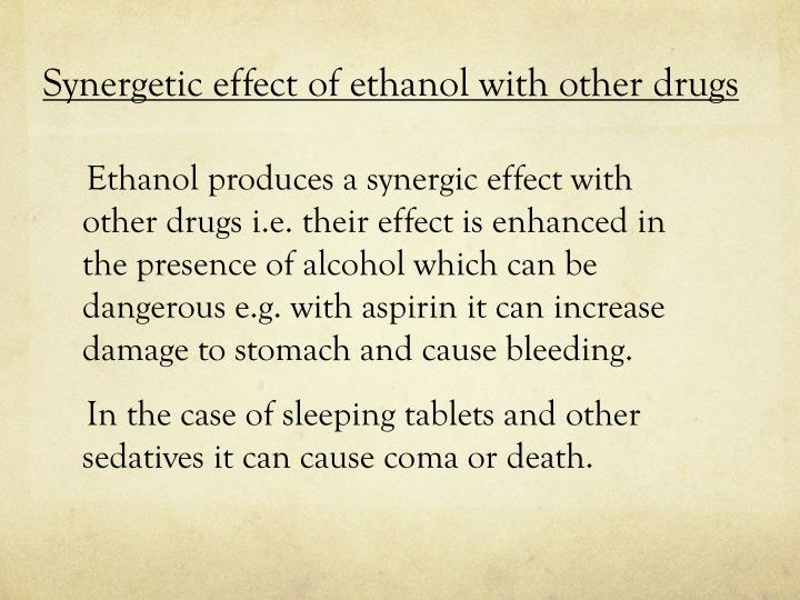 Synergetic effect of ethanol with other drugs