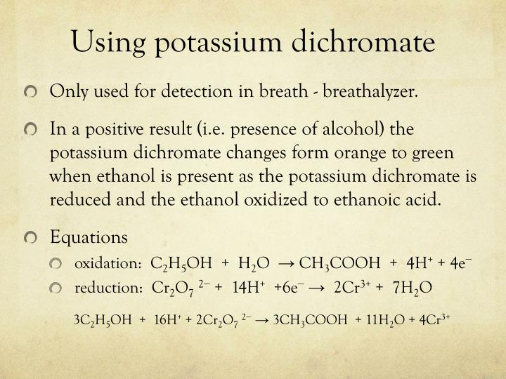 Using potassium dichromate