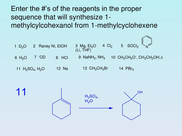 Enter the #'s of the reagents in the proper sequence that will synthesize 1-methylcylcohexanol fro...