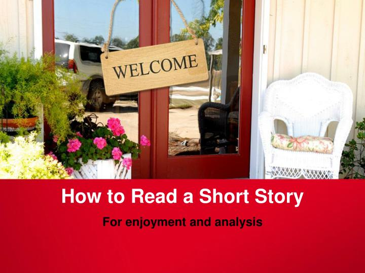 How to read a short story