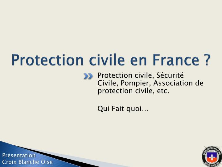 Protection civile en France ?