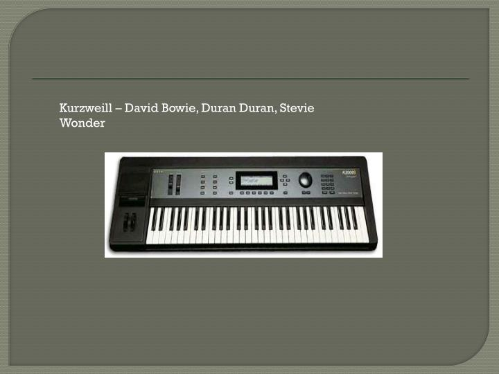 Kurzweill – David Bowie, Duran Duran, Stevie Wonder