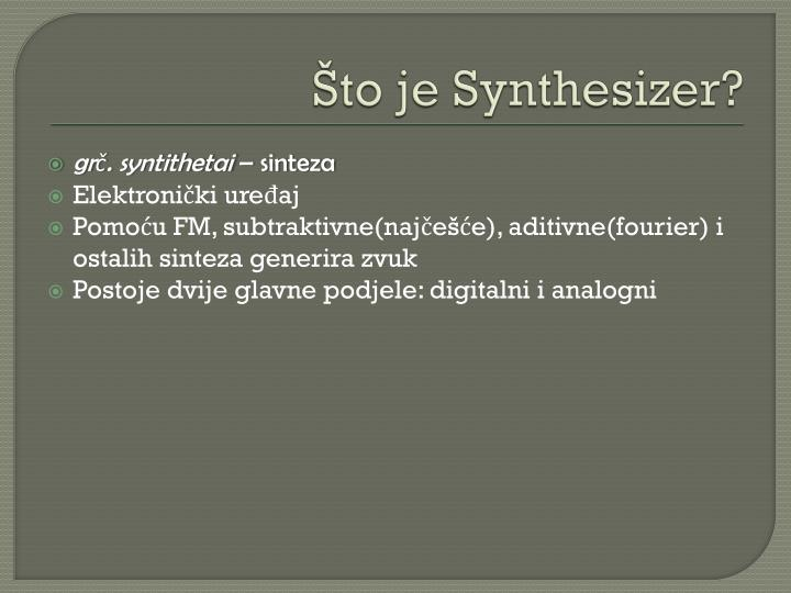 To je synthesizer