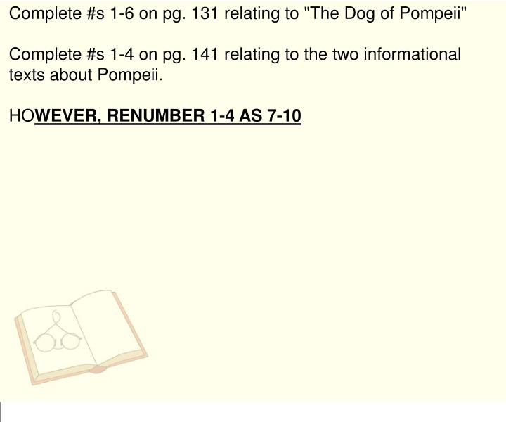 "Complete #s 1-6 on pg. 131 relating to ""The Dog of Pompeii"""