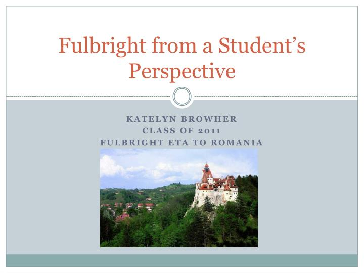 Fulbright from a Student's Perspective