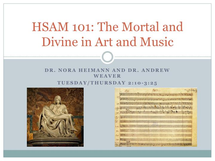 HSAM 101: The Mortal and Divine in Art and Music
