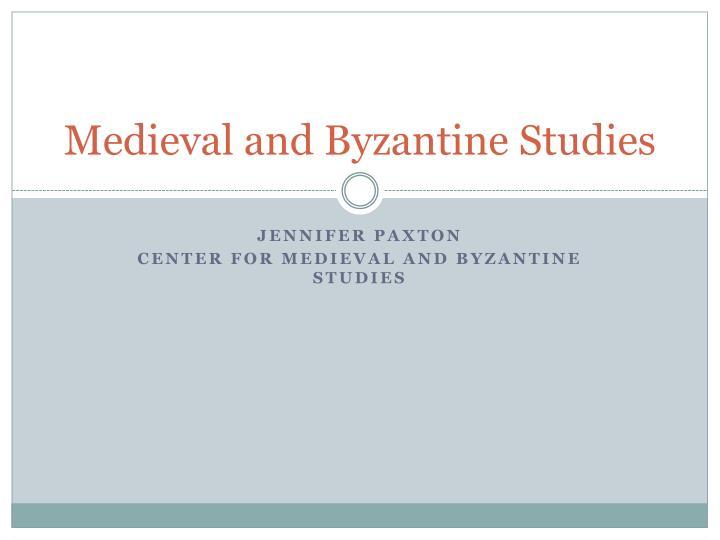 Medieval and Byzantine Studies
