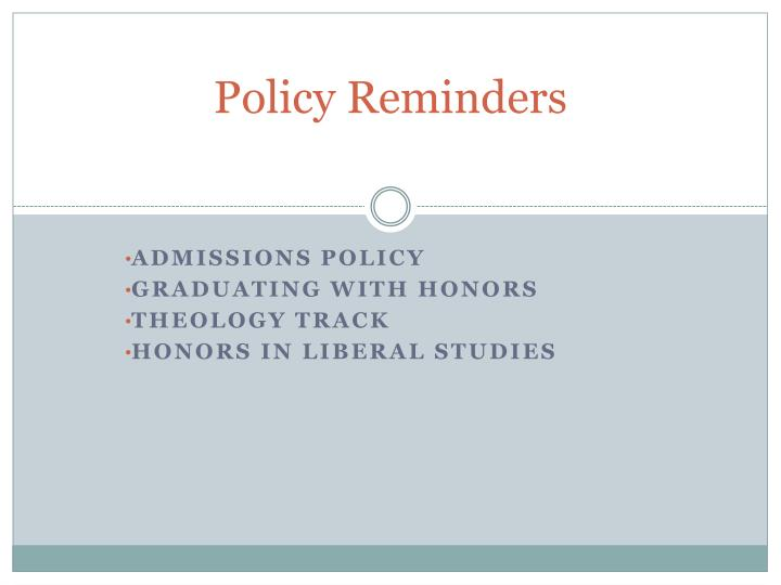 Policy Reminders