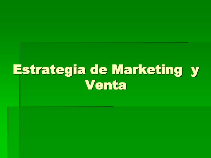 Estrategia de Marketing  y Venta