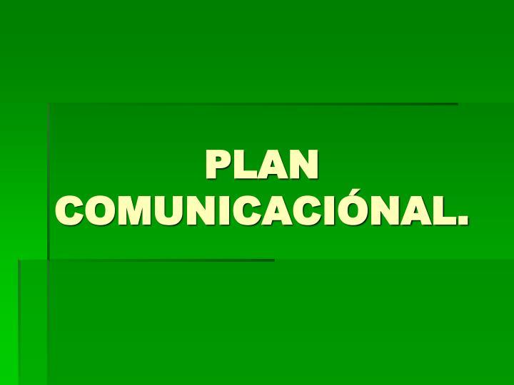 PLAN COMUNICACIÓNAL.