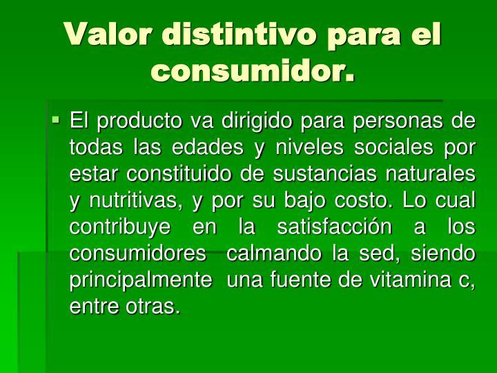 Valor distintivo para el consumidor.