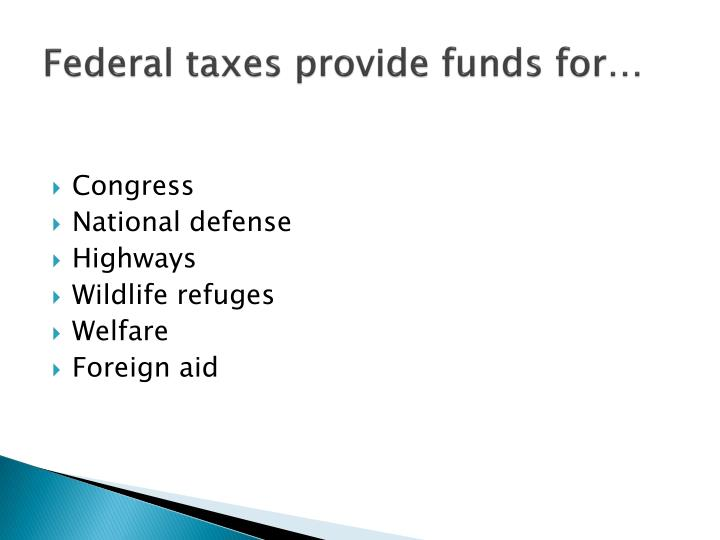 Federal taxes provide funds for…