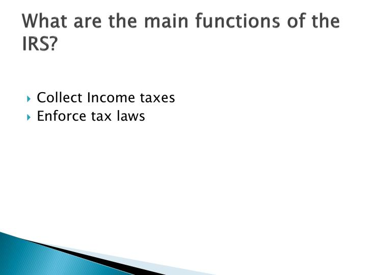 What are the main functions of the IRS?