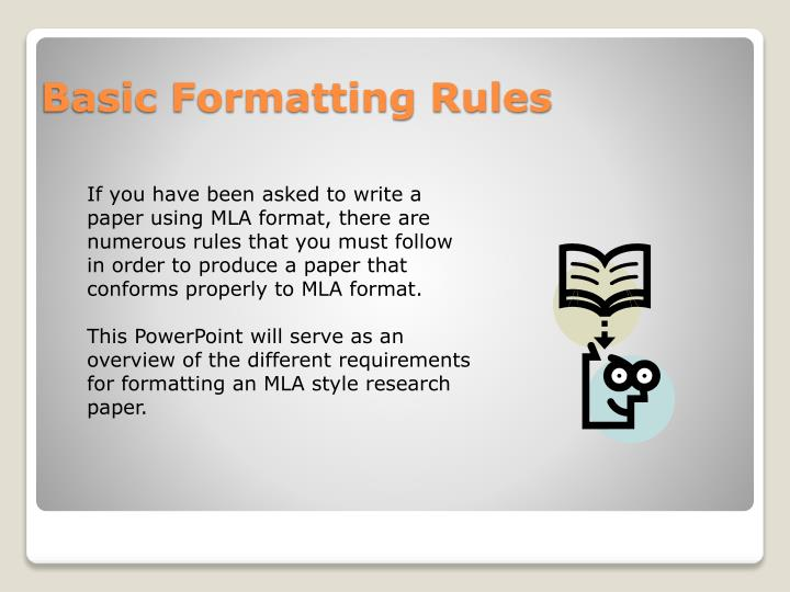 If you have been asked to write a paper using MLA format, there are numerous rules that you must follow in order to produce a paper that conforms properly to MLA format.
