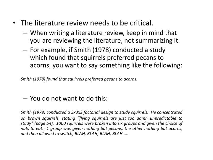 The literature review needs to be critical.