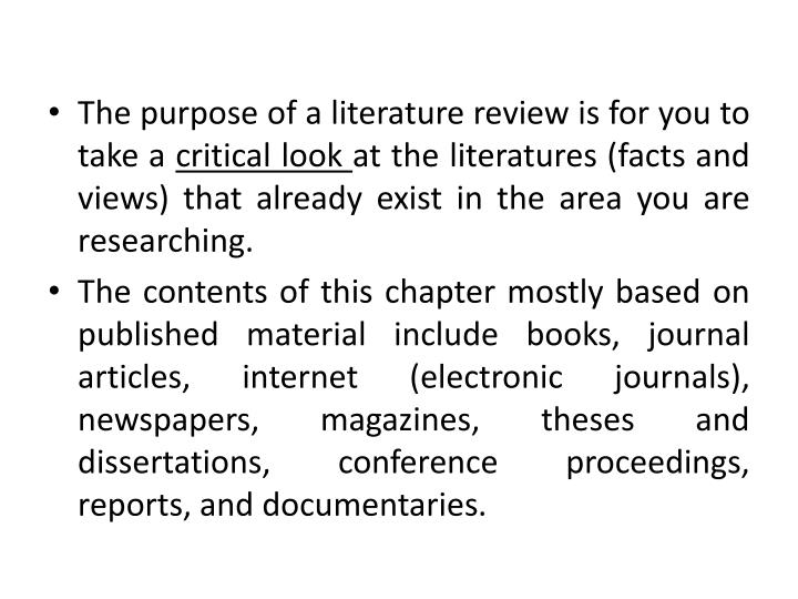 The purpose of a literature review is for you to take a