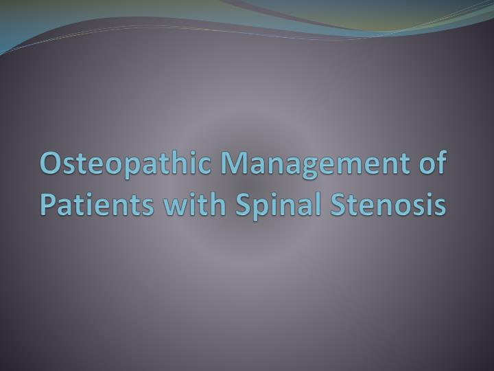 Osteopathic management of patients with spinal stenosis
