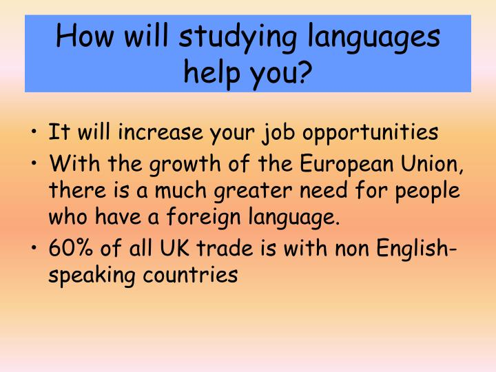 How will studying languages help you?