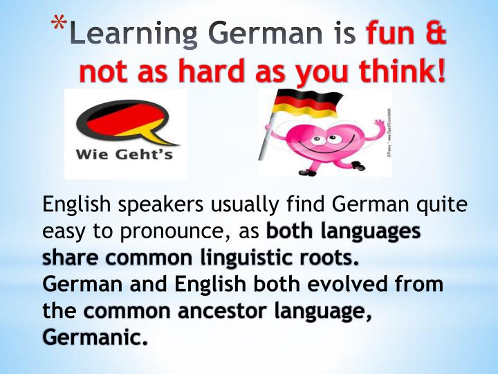 English speakers usually find German quite easy to pronounce, as