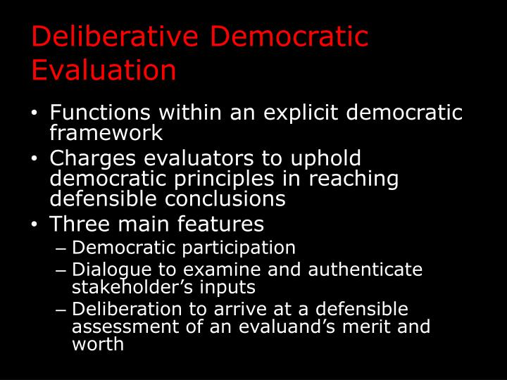 Deliberative Democratic Evaluation