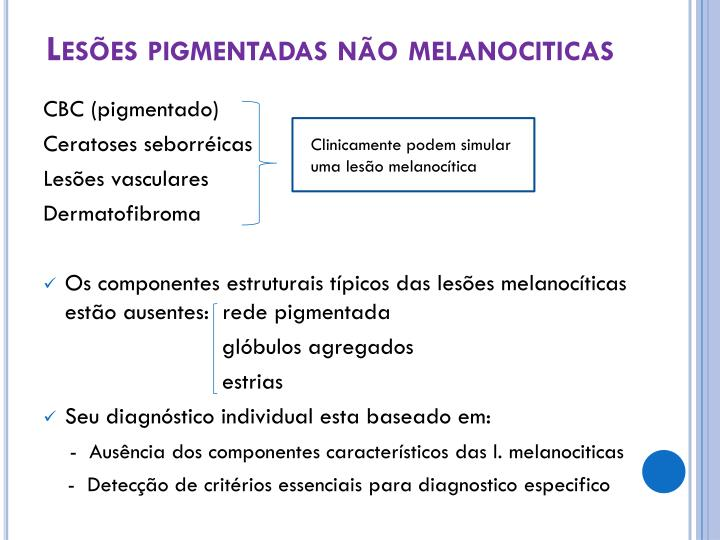 Lesões pigmentadas não melanociticas