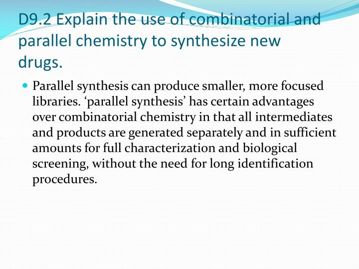 D9.2 Explain the use of combinatorial and