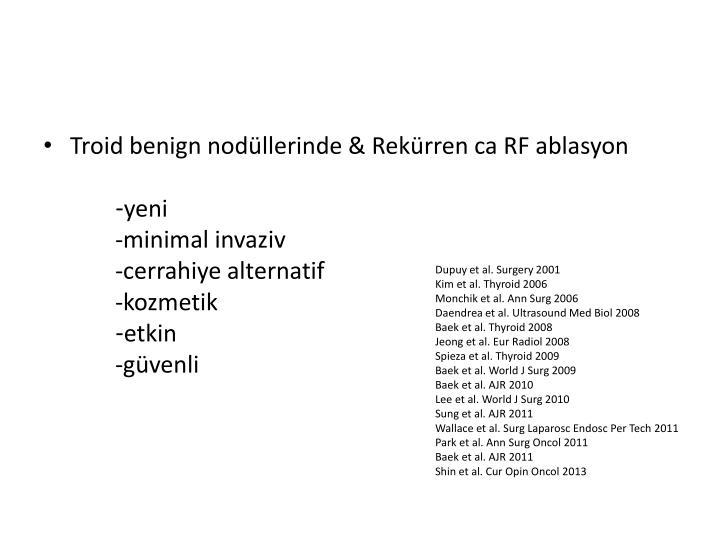 Troid benign nodüllerinde & Rekürren ca RF ablasyon