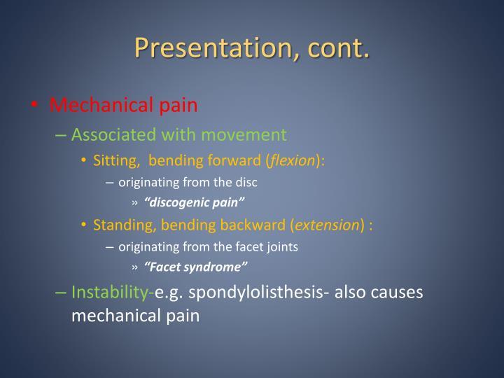 Presentation, cont.