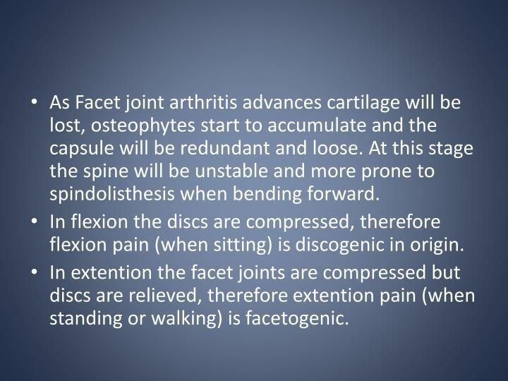 As Facet joint arthritis advances cartilage will be lost,