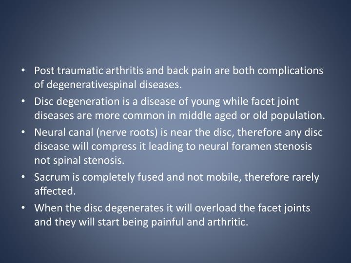 Post traumatic arthritis and back pain are both complications of