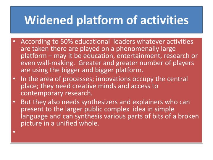Widened platform of activities