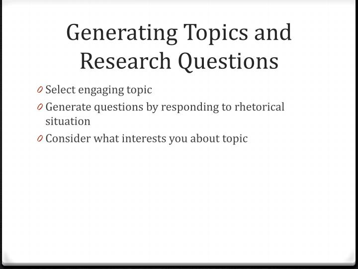 Generating Topics and Research Questions