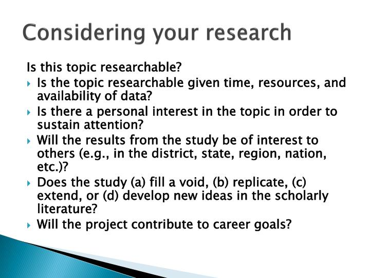 Considering your research