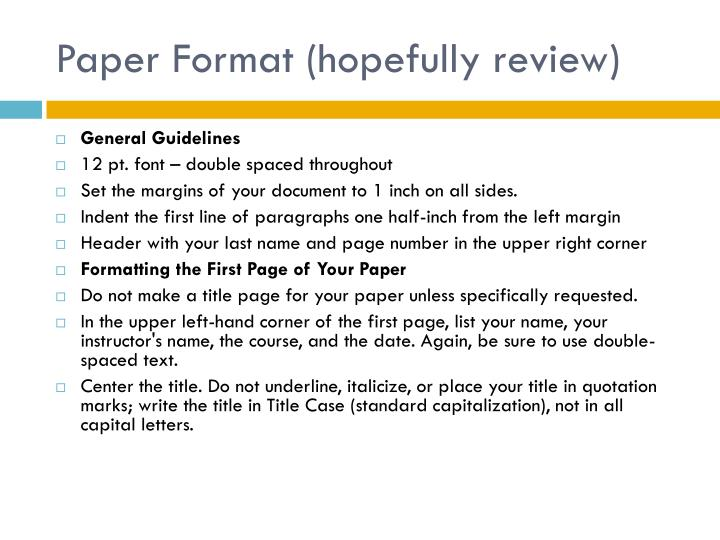 Paper format hopefully review