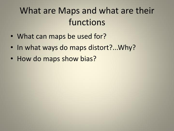 What are Maps and what are their functions