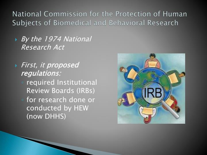 National Commission for the Protection of Human Subjects of Biomedical and Behavioral Research