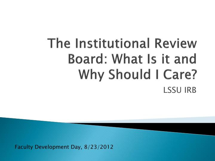 The Institutional Review Board: What Is it and