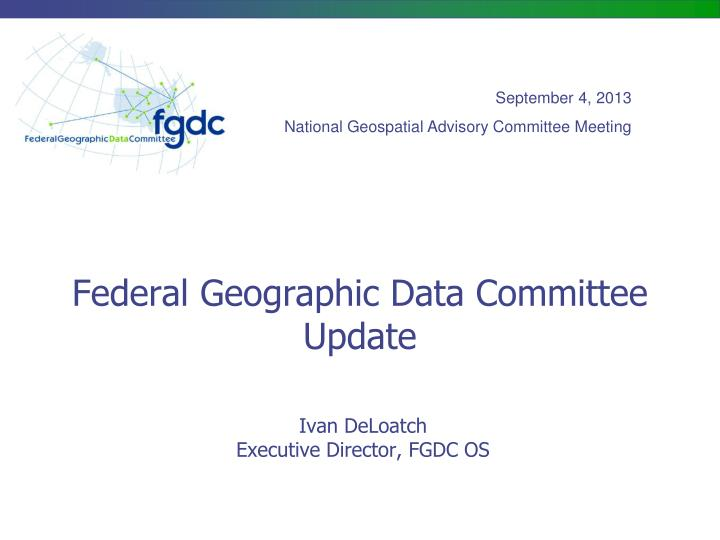 Federal geographic data committee update