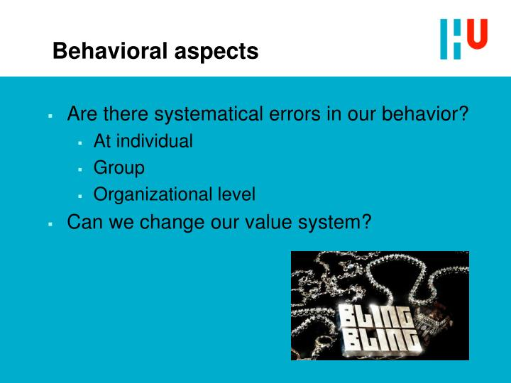 Behavioral aspects