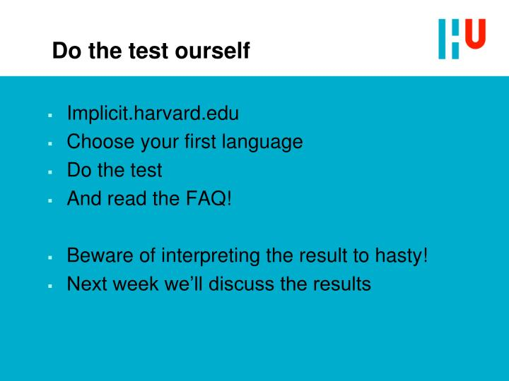 Do the test ourself