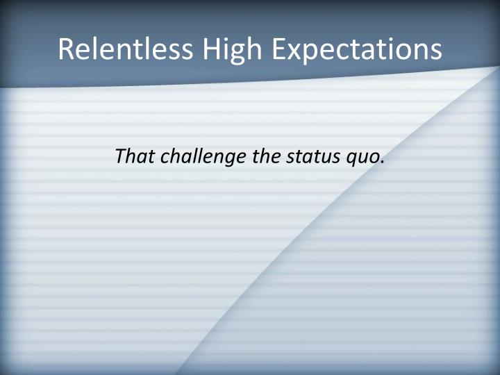 Relentless High Expectations
