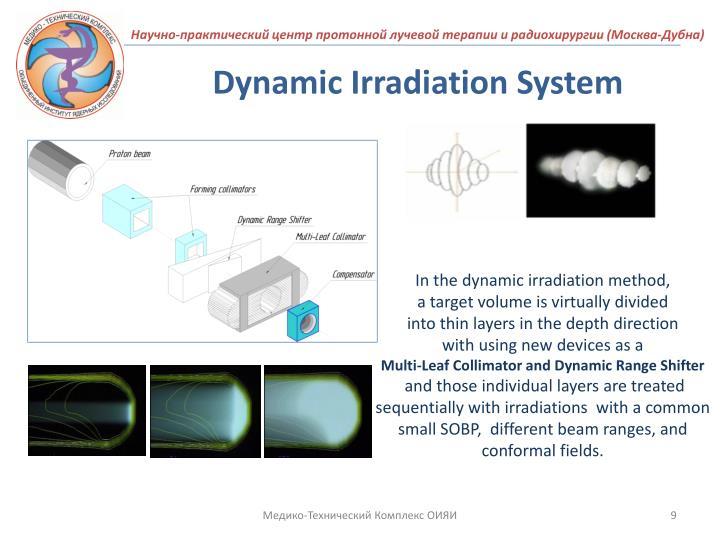 Dynamic Irradiation System